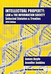 Intellectual Property: Law & The Information Society Selected Statutes & Treaties: 2014 Edition by James Boyle (2014-07-11)