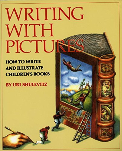 Writing with Pictures: How to Write and Illustrate Children's Books by Uri Shulevitz (1997-04-28)