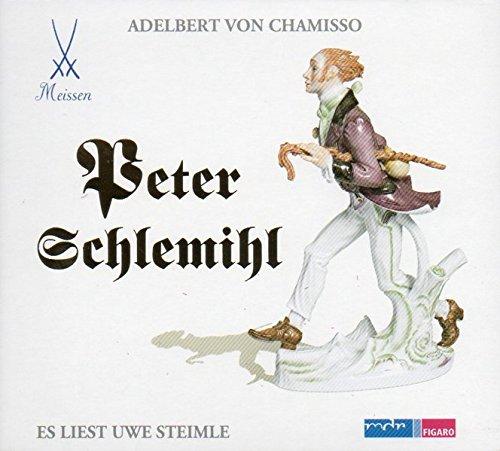 Peter Schlemihl: Uwe Steimle liest Peter Schlemihl. Nach Adalbert von Chamisso.
