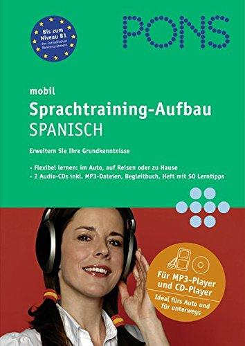 PONS mobil Sprachtraining - Aufbau Spanisch: Hörübungen fürs Lernen unterwegs für...