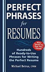 Perfect Phrases for Resumes (Perfect Phrases Series) by Michael Betrus (2005-07-19)