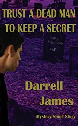 Trust A Dead Man To Keep A Secret-Mystery Short Story (Mystery Short Story series Book 1) (English Edition)