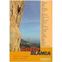 Costa Blanca: Rockclimbing Guide from Rockfax (Rockfax Climbing Guide)