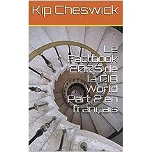 Le Factbook 2005 de la CIA World Part 2 en français (French Edition)