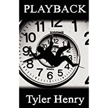 Playback [ PLAYBACK ] by Henry, Tyler (Author ) on Feb-02-2012 Paperback