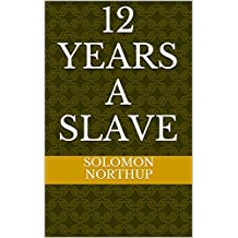 12 years a slave: a people's history of the united states ( best books to read ) (English Edition)