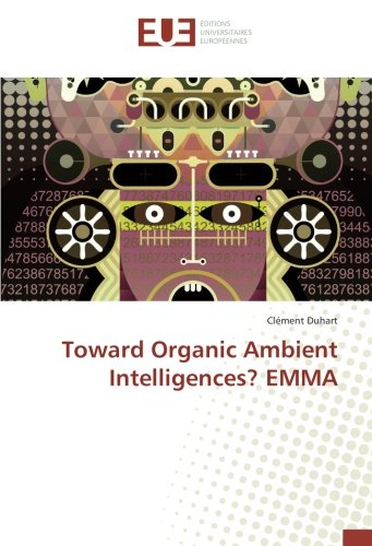 Toward Organic Ambient Intelligences? EMMA par Clément Duhart