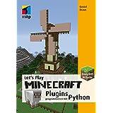 Let's Play MINECRAFT: Plugins programmieren mit Python (mitp Anwendungen)