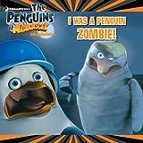 I Was a Penguin Zombie! (Penguins of Madagascar (8x8))
