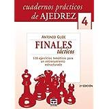 FINALES TACTICOS CUADERNO PRACTICO AJEDREZ 4 (Cuadernos Practicos De Ajedrez)
