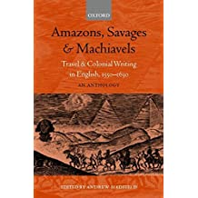 [Amazons, Savages and Machiavels: Travel and Colonial Writing in English, 1550-1630 - An Anthology] (By: Andrew Hadfield) [published: November, 2001]