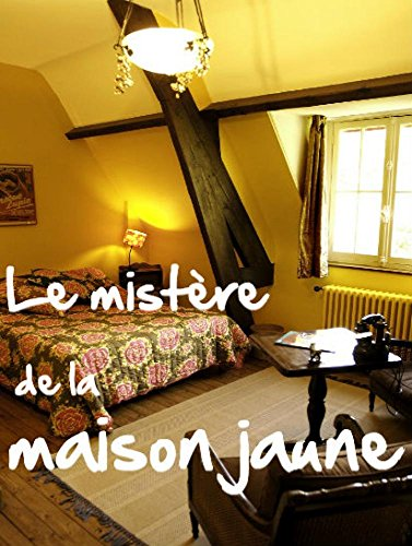 le-mystere-de-la-chambre-jaune-french-edition