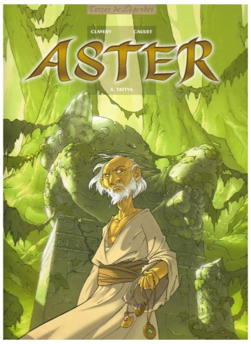 Aster, Tome 4 : Tattva par Guillaume Clavery