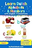 Learn Dutch Alphabets & Numbers: Colorful Pictures & English Translations (Dutch for Kids Book 1)