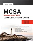 Image de MCSA Windows Server 2012 Complete Study Guide: Exams 70-410, 70-411, 70-412, and 70-417