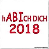 cartattoo4you AB-01054 | ABI 2018 HAB ICH DICH | K-Serie | Autoaufkleber Aufkleber FARBE hellrot , in 23 weiteren Farben erhältlich , glänzend 20 x 10 cm Waschstrassenfest Versandkostenfrei