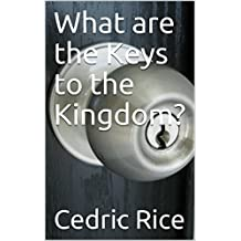 What are the Keys to the Kingdom? (Hidden Manna Book 13) (English Edition)