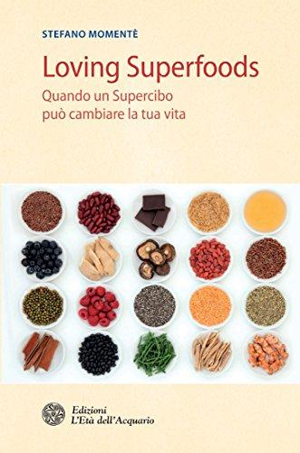 loving-superfoods-quando-un-supercibo-puo-cambiare-la-tua-vita