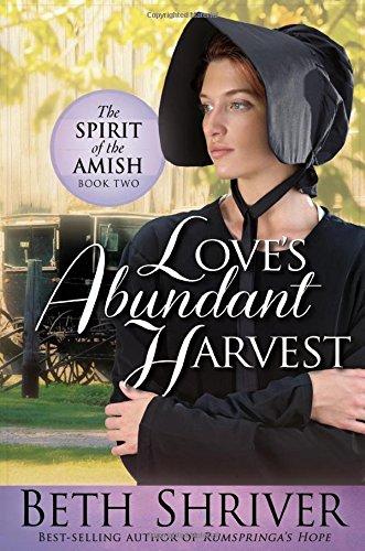 Love S Abundant Harvest Spirit Of The Amish