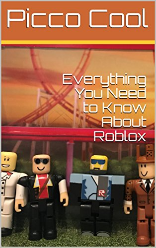 Everything You Need to Know About Roblox (English Edition)