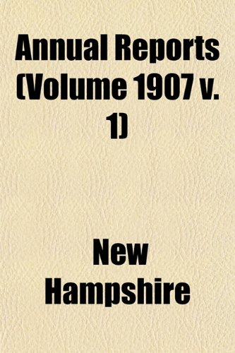 Annual Reports (Volume 1907 v. 1)