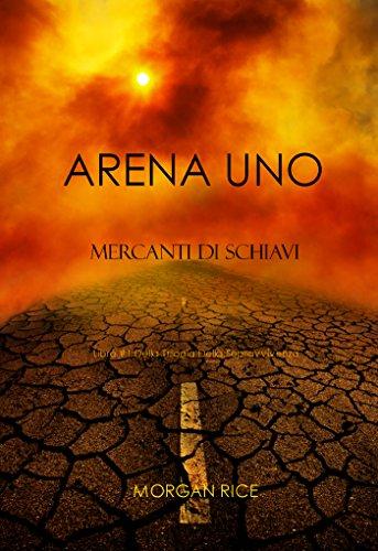 Arena Uno: Mercanti Di Schiavi (Libro #1 Della
