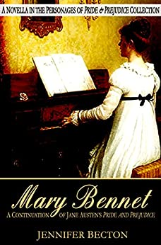 Mary Bennet: A Novella in the Personages of Pride & Prejudice Collection (English Edition) von [Becton, Jennifer]