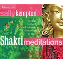 [Shakti Meditations: Guided Practices to Invoke the Goddesses of Yoga] (By: Sally Kempton) [published: March, 2013]