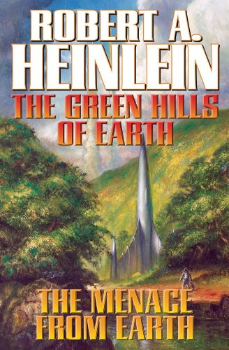 The Green Hills Of Earth & The Menace From Earth (Future History)