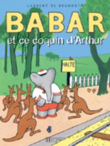 Babar et ce coquin d'Arthur par Laurent de Brunhoff