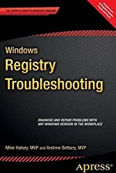 Windows Registry Troubleshooting 1st edition by Halsey, MVP, Mike, Bettany, MVP, Andrew (2015) Paperback