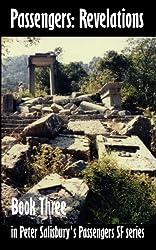 Passengers: Revelations (Peter Salisbury's Passengers Series Book 3)