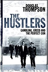 The Hustlers: Gambling, Greed and the Perfect Con Paperback