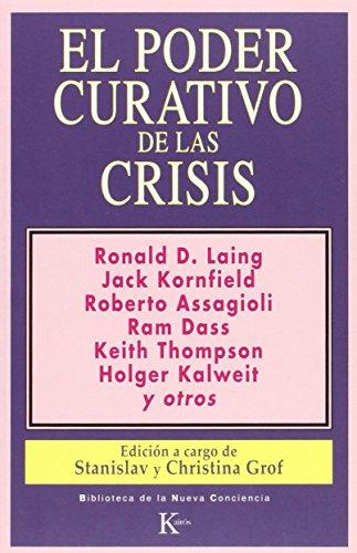 El poder curativo de las crisis (Biblioteca de la Nueva Conciencia) por Satanislav y Cristina Grov