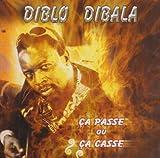 Picture Of Ca Passe Ou Ca Casse by Diblo Dibala (2014-03-04)