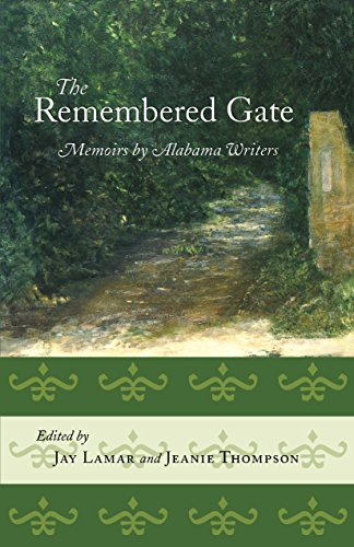 The Remembered Gate: Memoirs By Alabama Writers (Deep South Books) (English Edition) Gates Brown University