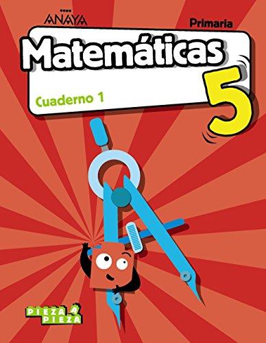 Matemáticas 5. Cuaderno 1. (Pieza a Pieza)