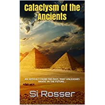 Cataclysm of the Ancients: Gripping Archeological Thriller (Spire Novel Book 4)