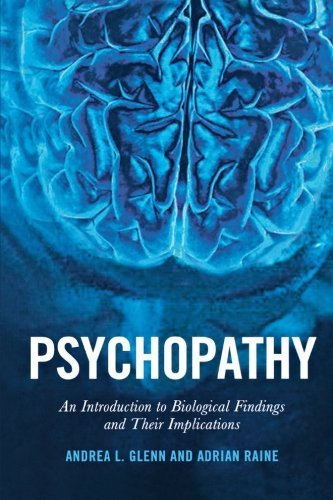Psychopathy: An Introduction to Biological Findings and Their Implications (Psychology and Crime) by Adrian Raine (2014-03-07)