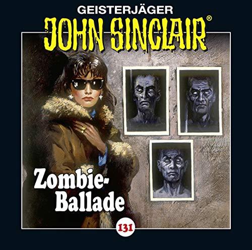 John Sinclair - Folge 131: Zombie-Ballade. (Geisterjäger John Sinclair)