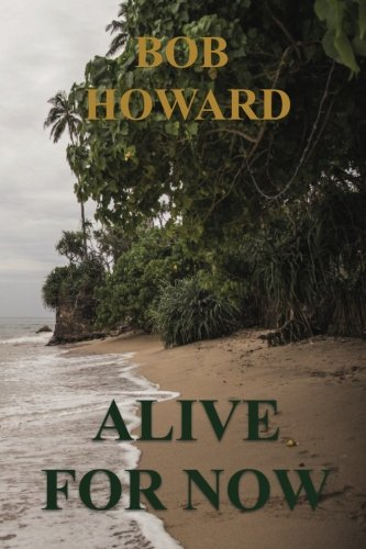 Alive for Now: The Infected Dead Book 1: Volume 1 (The Infected Dead Series)