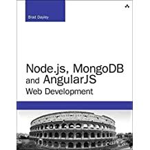 [(Node.js, MongoDB and AngularJS Web Development : The Definitive Guide to Building JavaScript-Based Web Applications from Server to Frontend)] [By (author) Brad Dayley] published on (June, 2014)