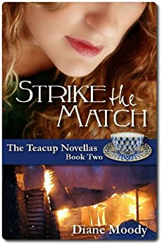 Strike the Match (The Teacup Novellas Book 2) (English Edition) par [Moody, Diane]