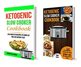 Ketogenic Slow Cooker Cookbook: (2 in 1): Low Carb Keto Recipes To Burn Fat And Lose Weight Fast (Easy Keto Crockpot Recipes For Rapid Weight Loss And Smart Healthy Living) by [Canty, Jamie, Adams, Samantha]