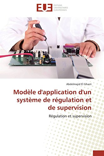 Modèle d'application d'un système de régulation et de supervision par Abdelmajid El Gharri