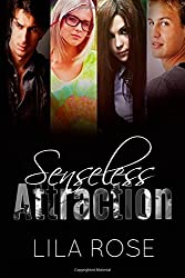 Senseless Attraction by Lila Rose (2014-02-11)