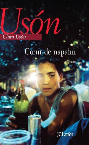 Coeur de napalm par Clara Usón