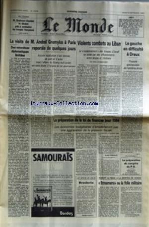 MONDE (LE) [No 12008] du 06/09/1983 - AU TCHAD - M. GOUKOUNI OUEDDEI ET LES TROUPES FRANCAISES - LA VISITE DE ANDREI GROMYKO A PARIS - VIOLENTS COMBATS AU LIBAN - LA GAUCHE EN DIFFICULTE A DREUX - LA PREPARATION DE LA LOI DE FINANCES POUR 84 - ROBERT ALTMAN A LA MOSTRA DE VENISE. par Collectif