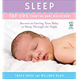Sleep: Top Tips from the Baby Whisperer: Secrets to Getting Your Baby to Sleep Through the Night (English Edition)
