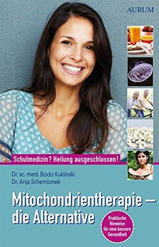 Preisvergleich Produktbild Mitochondrientherapie – die Alternative: Schulmedizin Heilung ausgeschlossen!